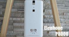 Elephone P8000: обзор одного из самых доступных смартфонов с процессором MT6753 и емким аккумулятором