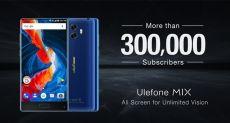 Ulefone MIX получил 300 тысяч регистраций