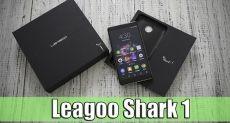 Leagoo Shark 1: видео (распаковка) смартфона в особо крупном размере