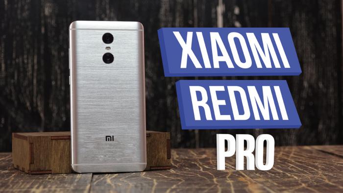 Распаковка Xiaomi Redmi Pro: есть ли смысл в двух тыльных камерах или это лишь дань моде? – фото 1