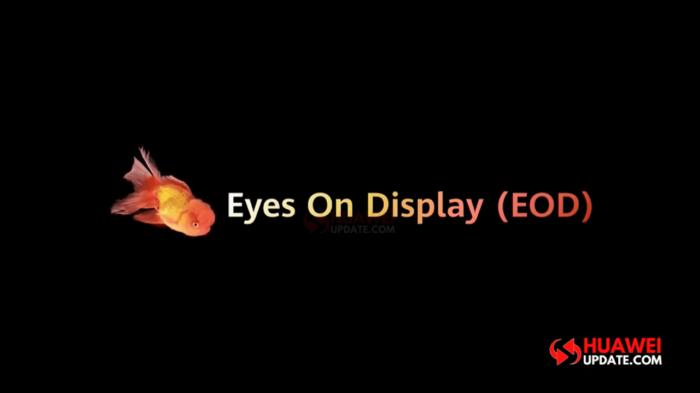 Eyes On Display (EOD) от Huawei: новое прочтение Always On Display (AOD) – фото 1