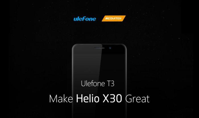 Ulefone T3: 10-ядерный Helio X30, 6 Гб RAM и дебют во втором полугодии – фото 1