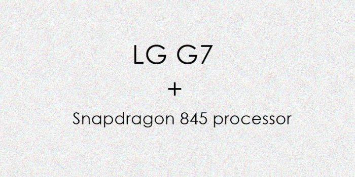 LG G7 получит платформу Snapdragon 845 – фото 1