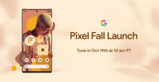 Где смотреть презентацию Google Pixel 6 и изображения новинок от авторитетного источника