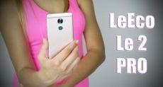 LeEco Le 2 Pro распаковка смартфона будущего или флагмана не для гиков