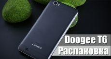 Doogee T6: видео (распаковка) выносливого смартфона для экономных пользователей