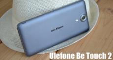 Ulefone Be Touch 2 – обзор одного из самых желанных смартфонов с актуальной ценой
